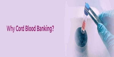 Why Cord Blood Banking